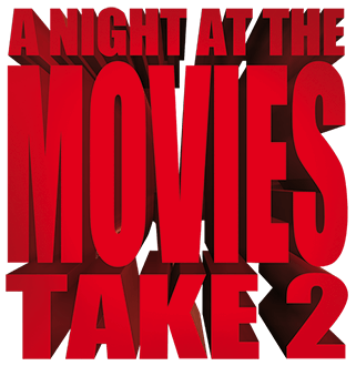 A Night At The Movies - Take 2